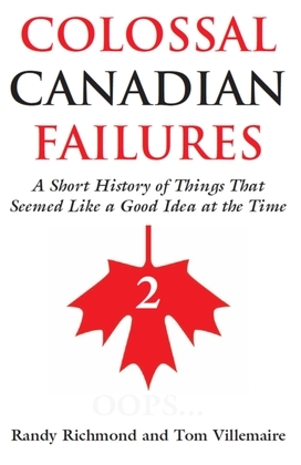 Colossal Canadian Failures 2