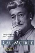 Call Me True: A Biography of True Davidson