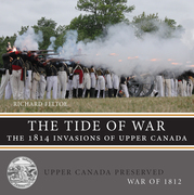 The Tide of War: The 1814 Invasions of Upper Canada