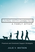 Living with Diabetes: A Family Affair: Practical and Emotional Support Strategies