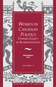 Women in Canadian Politics: Volume 6: Toward Equity in Representation