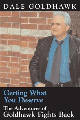 Getting What You Deserve: The Adventures of Goldhawk Fights Back