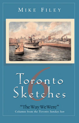 Toronto Sketches 6: The Way We Were