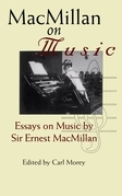 MacMillan on Music: Essays by Sir Ernest MacMillan