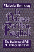 In Defence of Plain English: The Decline and Fall of Literacy in Canada
