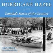 Hurricane Hazel: Canada's Storm of the Century