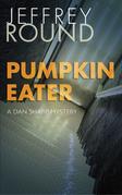 Pumpkin Eater: A Dan Sharp Mystery