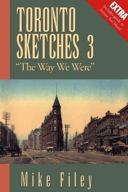 "Toronto Sketches 3: ""The Way We Were"""