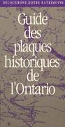 Découvrons Notre Patrimoine: Guide des plaques historiques de l'Ontario