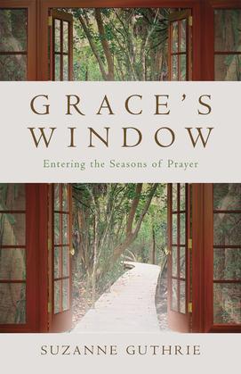 Grace's Window: Entering the Seasons of Prayer