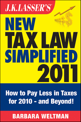 J.K. Lasser's New Tax Law Simplified 2011: Tax Relief from the American Recovery and Reinvestment Act, and More