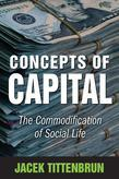 Concepts of Capital: The Commodification of Social Life