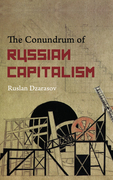The Conundrum of Russian Capitalism