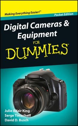 Digital Cameras and Equipment For Dummies, Pocket Edition
