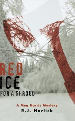 Red Ice for a Shroud: A Meg Harris Mystery