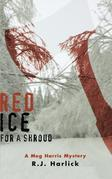 Red Ice for a Shroud: A Meg Harris Mystery