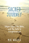 Sacred Journey: Edgar Cayce, the Bible, and the Path to Enlightenment