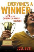 Everyone's a Winner: Life in Our Congratulatory Culture