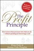 The Profit Principle: Turn What You Know Into What You Do - Without Borrowing a Cent!