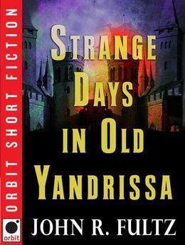 Strange Days in Old Yandrissa