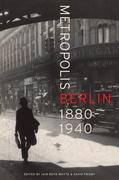 Metropolis Berlin: 1880-1940