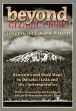 Beyond Global Crisis: Remedies and Road Maps by Daisaku Ikeda and His Contemporaries