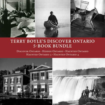 Terry Boyle's Discover Ontario 5-Book Bundle: Discover Ontario / Hidden Ontario / Haunted Ontario / Haunted Ontario 3 / Haunted Ontario 4