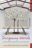 Designing Worlds: National Design Histories in an Age of Globalization