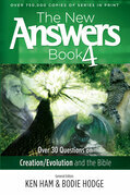 The New Answers Book Volume 4: Over 30 Questions on Creation/Evolution and the Bible