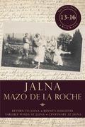Jalna: Books 13-16: Return to Jalna / Renny's Daughter / Variable Winds at Jalna / Centenary at Jalna