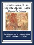 Confessions of an English Opium-Eater: With linked Table of Contents