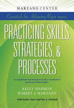 Practicing Skills, Strategies, & Processes: Classroom Techniques to Help Students Develop Proficiency