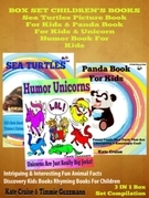 Box Set Children's Books: Sea Turtles Picture Book For Kids & Panda Book For Kids & Unicorn Humor Book For Kids