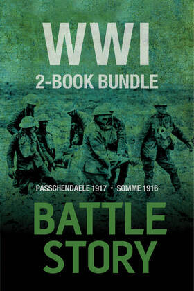 Battle Stories - WWI 2-Book Bundle: Somme 1916 / Passchendaele 1917