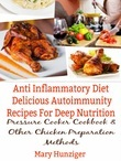 Anti Inflammatory Diet: Delicious Autoimmunity Recipes For Deep Nutrition