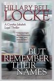 But Remember Their Names: A Cynthia Jakubek Legal Thriller