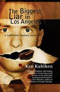 The Biggest Liar in Los Angeles: A California Century Mystery