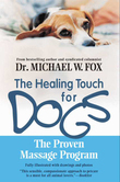 Healing Touch for Dogs: The Proven Massage Program