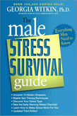 The Male Stress Survival Guide, Third Edition: Everything Men Need to Know