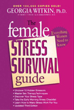 The Female Stress Survival Guide Third Edition: Everything Women Need to Know