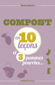 Compost en 10 leons et 3 pommes pourries...