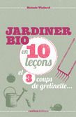 Jardiner bio en 10 leons et 3 coups de grelinette
