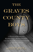 The Graves County Boys: A Tale of Kentucky Basketball, Perseverance, and the Unlikely Championship of the Cuba Cubs