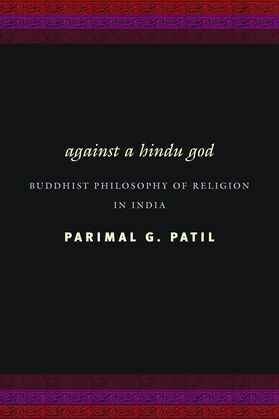 Against a Hindu God: Buddhist Philosophy of Religion in India