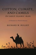 Cotton, Climate, and Camels in Early Islamic Iran: A Moment in World History