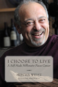 I Choose To Live: A Self-Made Millionaire Faces Cancer
