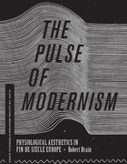 The Pulse of Modernism: Physiological Aesthetics in Fin-de-Si¿cle Europe
