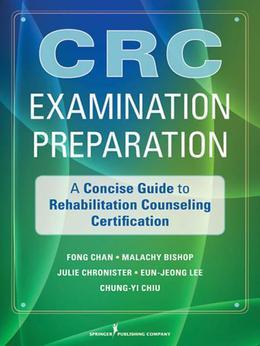 Certified Rehabilitation Counselor Examination Preparation: A Concise Guide to the Rehabilitation Counselor Test