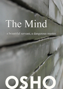 The Mind: a beautiful servant, a dangerous master
