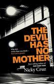 The Devil Has No Mother: Why He's Worse Than You Think- But God is Greater